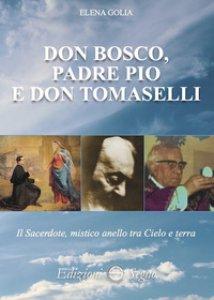 Copertina di 'Don Bosco, padre Pio e don Tomaselli'