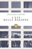 L' età della ragione - Sartre Jean-Paul