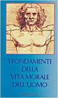 I fondamenti della vita morale dell'uomo - Astrua Massimo