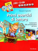 Primi esercizi di lettura. Avviamento alla comprensione del testo. Con CD-ROM - Gagliardini Emanuele