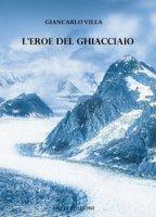 L' eroe del ghiacciaio - Villa Giancarlo