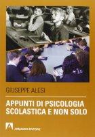 Appunti di psicologia scolastica e non solo - Giuseppe Alesi