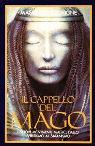 Copertina di 'Il cappello del mago. I nuovi movimenti magici, dallo spiritismo al satanismo'