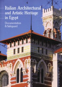 Copertina di 'Italian architectural and artistic heritage in Egypt. Documentation & safeguard'