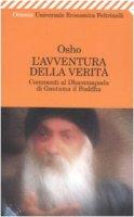L' avventura della verità. Commenti al Dhammapada di Gautama il Buddha - Osho