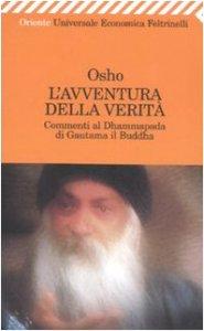 Copertina di 'L' avventura della verità. Commenti al Dhammapada di Gautama il Buddha'