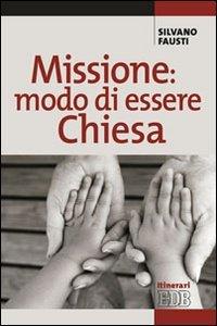 Copertina di 'Missione: modo di essere Chiesa'