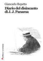 Diario del disincanto di J. J. Panama - Repetto Giancarlo