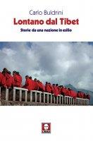 Lontano dal Tibet - Carlo Buldrini
