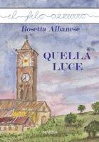 Quella luce - Rosetta Albanese