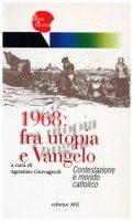 1968: fra utopia e Vangelo. Contestazione e mondo cattolico