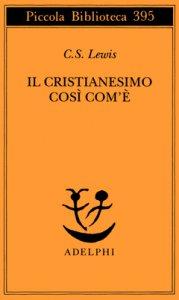 Copertina di 'Il cristianesimo così com'è'