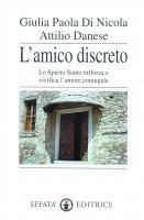 L'amico discreto - Di Nicola Giulia P., Danese Attilio
