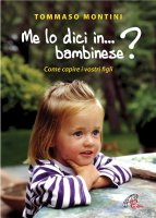 Me lo dici in bambinese? - Tommaso Montini
