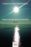 Noi e l'Elba sottovento - Lorenzini Collodi Pronipote Gianluca