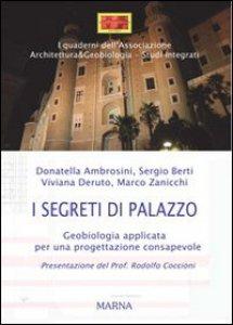 Copertina di 'I segreti di Palazzo. Geobiologia applicata per una progettazione consapevole'