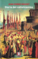 Storia del cattolicesimo - Moisset J.-P.