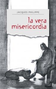Copertina di 'La Vera misericordia'