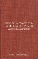 La difesa dei poveri contro i calunniatori - Bonaventura (san)