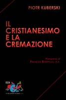 Il cristianesimo e la cremazione - Piotr Kuberski