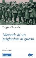 Memorie di un prigioniero di guerra - Peppino Tedeschi