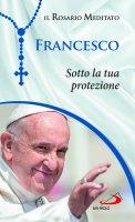 Sotto la tua protezione - (Jorge M. Bergoglio) Papa Francesco