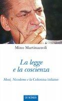 La legge e la coscienza - Martinazzoli Mino