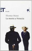 La morte a Venezia - Mann Thomas