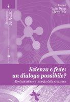 Scienza e fede: un dialogo possibile?
