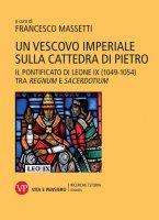 Un vescovo imperiale sulla cattedra di Pietro - F. Massetti