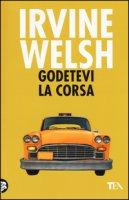 Godetevi la corsa - Welsh Irvine