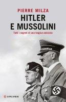 Hitler e Mussolini - Pierre Milza