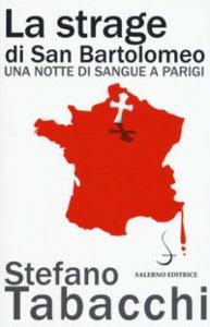 Copertina di 'La strage di san Bartolomeo'