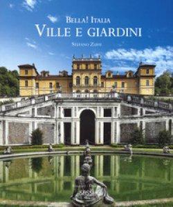 Copertina di 'Bella! Italia. Ville giardini. Ediz. italiana e inglese'