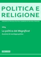 Politica e Religione. 2014: La politica del Magnificat.