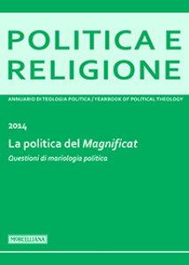 Copertina di 'Politica e Religione. 2014: La politica del Magnificat.'