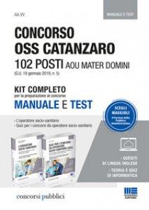 Copertina di 'Concorso OSS Catanzaro. 102 posti AOU Mater Domini. Kit completo per la preparazione al concorso. Manuale e test'