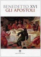 Gli Apostoli - Benedetto XVI (Joseph Ratzinger)