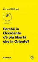 Perché in Occidente c'è più libertà che in Oriente? - Luciano Pellicani