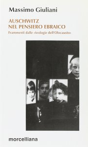 Copertina di 'Auschwitz nel pensiero ebraico. Frammenti dalle «Teologie dell'olocausto»'