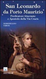 Copertina di 'San Leonardo da Porto Maurizio. Predicatore itinerante e Apostolo della Via Crucis'