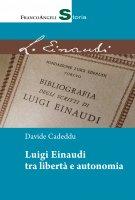 Luigi Einaudi tra libertà e autonomia - Davide Cadeddu