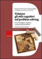 Valutare gli stili cognitivi nel problem solving. Prove di intelligenze applicate e proposte di potenziamento