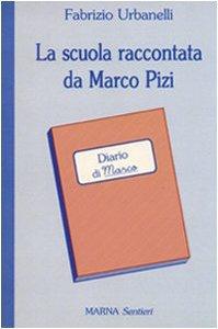 Copertina di 'La scuola raccontata da Marco Pizi'