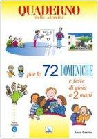 72 domeniche e feste di gioia a 2 mani. Quaderno delle attività. Anno liturgico C - Gravier Anne