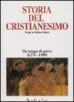 Storia del cristianesimo. Religione, politica, cultura [vol_6] / Un tempo di prove (1274-1449)