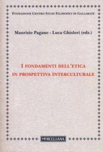 Copertina di 'I fondamenti dell'etica in prospettiva interculturale'