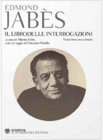 Il libro delle interrogazioni - Edmond Jabès