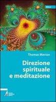 Direzione spirituale e meditazione - Merton Thomas