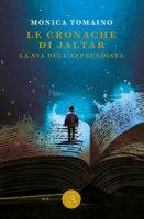 Le cronache di Jaltar. La via dell'apprendista - Tomaino Monica